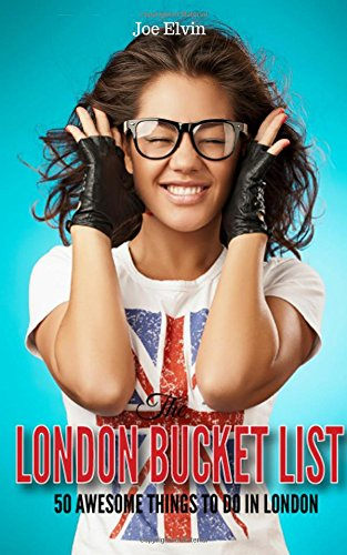 9781533271419: The London Bucket List: 50 Awesome Things To Do In London