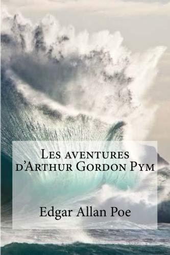 9781533271679: Les aventures d'Arthur Gordon Pym (French Edition)