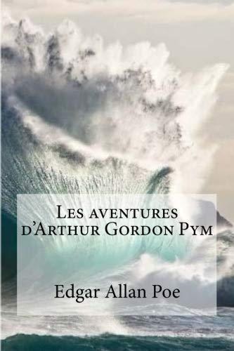 9781533271679: Les aventures d'Arthur Gordon Pym (French Edition)