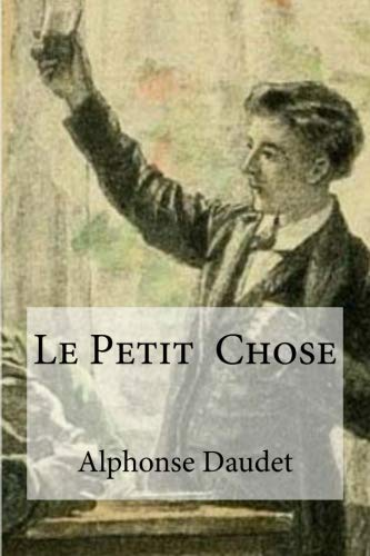 9781533272041: Le Petit Chose (French Edition)