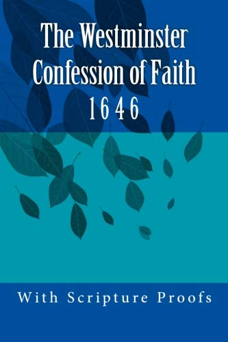 9781533272140: The Westminster Confession of Faith