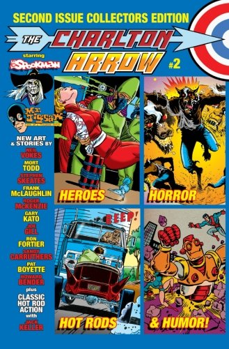 The Charlton Arrow #2: Second Issue Collectors: Ron Fortier; Joe