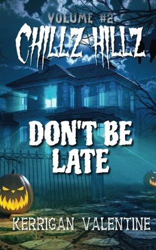 Chillz Hillz #2: Don't Be Late (Volume 2): Kerrigan Valentine