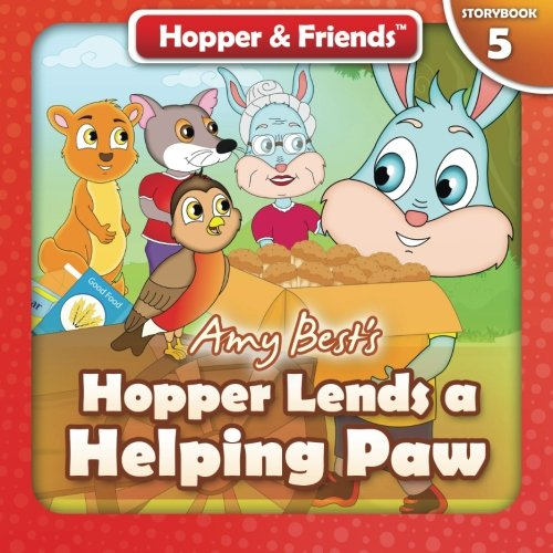 9781533276070: Hopper Lends a Helping Paw: Volume 5 (Hopper & Friends)