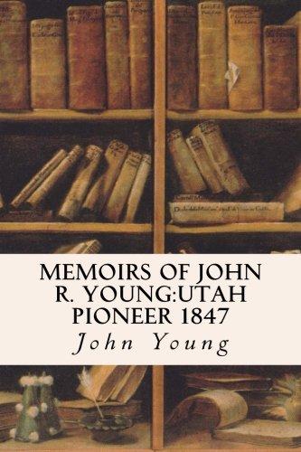 9781533276094: Memoirs of John R. Young:Utah Pioneer 1847