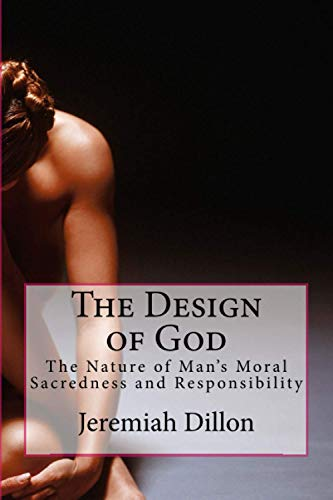The Design of God: The Nature of: Dillon, Jeremiah