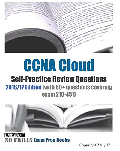 9781533279668: CCNA Cloud Self-Practice Review Questions 2016/17 Edition: with 60+ questions covering exam 210-451