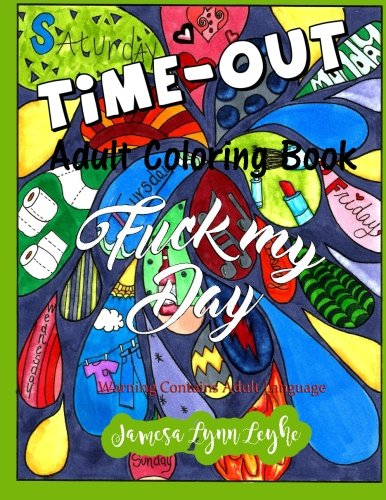9781533280237: Fuck My Day Time-Out Coloring Book