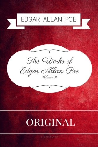 The Works of Edgar Allan Poe - Volume I: By Edgar Allan Poe & Illustrated