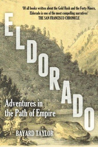 9781533284280: Eldorado: Adventures in the Path of Empire