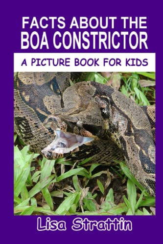 9781533284884: Facts About The Boa Constrictor (A Picture Book For Kids) (Volume 24)