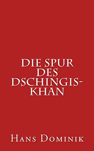 9781533285232: Die Spur des Dschingis-Khan