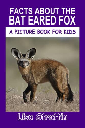9781533285782: Facts About The Bat Eared Fox (A Picture Book For Kids) (Volume 29)