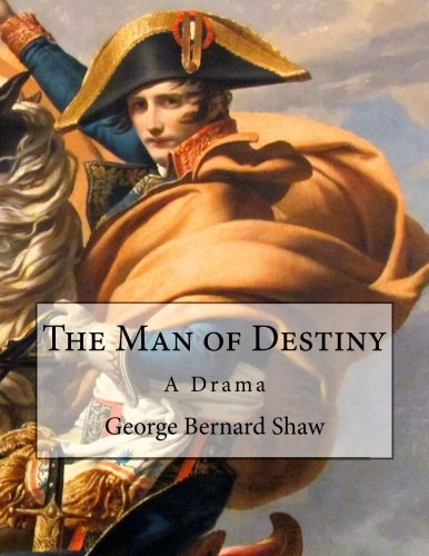 analysis of the text the man of destiny by george bernard shaw