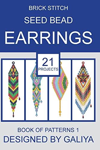 Brick stitch seed bead earrings. Book of patterns: 21 projects: Galiya
