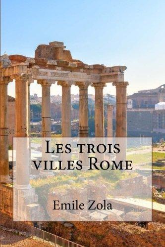 Les Trois Villes Rome: Zola, M. Emile
