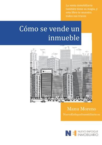 9781533291035: Cómo se vende un inmueble: La venta inmobiliaria también tiene su magia, y este libro te muestra todos sus trucos? (Marketing inmobiliario) (Volume 1) (Spanish Edition)