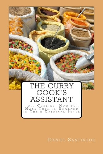 9781533293992: The Curry Cook's Assistant: or, Curries, How to Make Them in England in Their Original Style