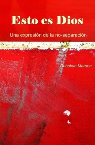 9781533295118: Esto es Dios: Una expresión de la no-separación (Spanish Edition)