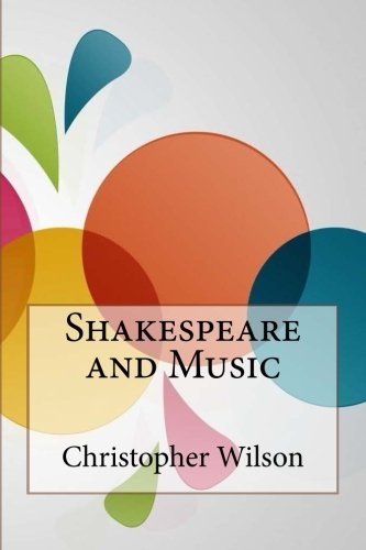 9781533295460: Shakespeare and Music