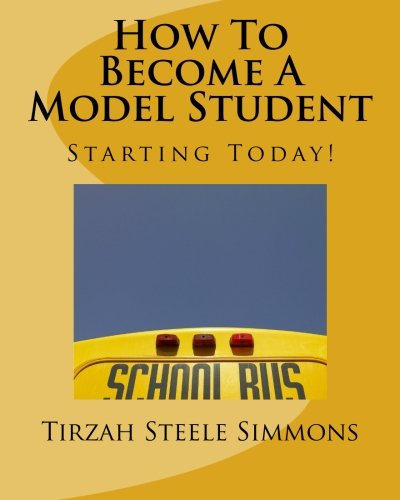 How to Become a Model Student: Simmons, Tirzah V.