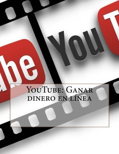 9781533296887: YouTube: Ganar dinero en línea (Spanish Edition)
