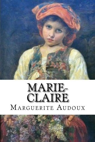 Marie-Claire (Paperback): Marguerite Audoux