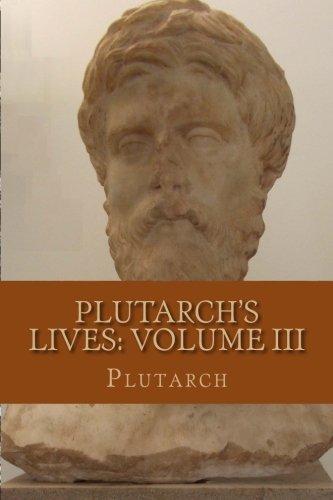 Plutarch's Lives: Volume III: Plutarch