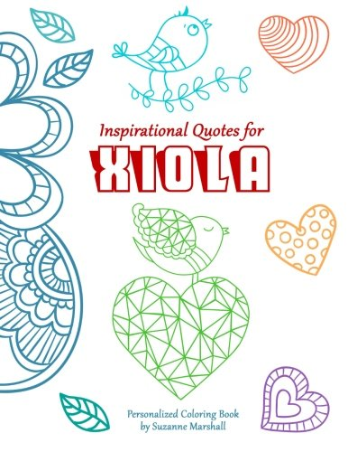 9781533302984: Inspirational Quotes for Xiola: Personalized Book of Inspirational Quotes (Personalized Books & Inspirational Quotes for Kids)