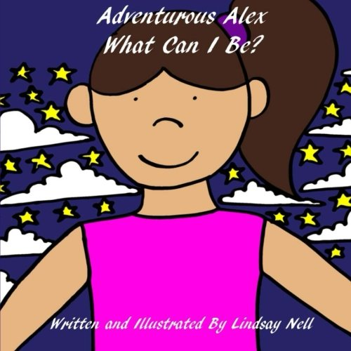 9781533308382: Adventurous Alex: What Can I Be?: Volume 1