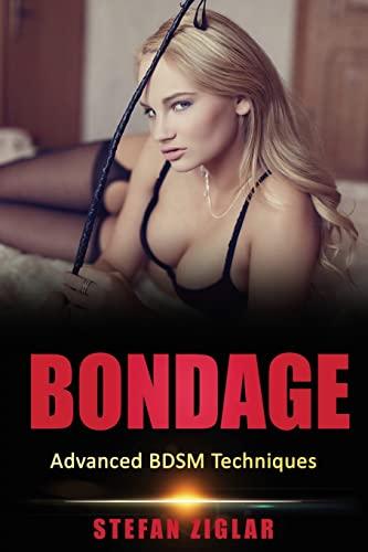 9781533313942: Bondage Advanced BDSM Techniques