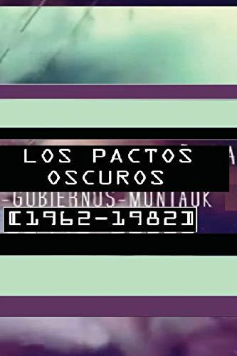 Los Pactos Oscuros [1962-1982 ]: Segundo Tomo: Sr Sergio Cobos