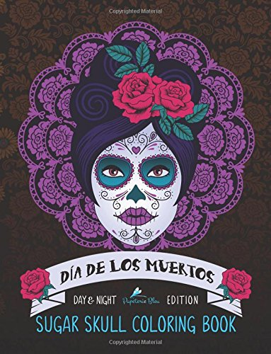 9781533315953: Dia De Los Muertos: Sugar Skull Coloring Book: Day & Night Edition (Day Of The Dead Coloring Books For Grown-Ups)
