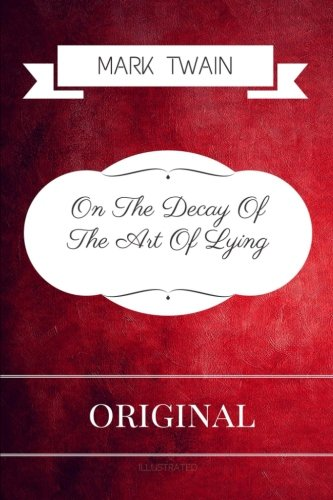 9781533318008: On The Decay Of The Art Of Lying: Premium Edition - Illustrated