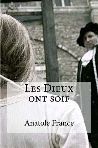 9781533319173: Les Dieux ont soif (French Edition)