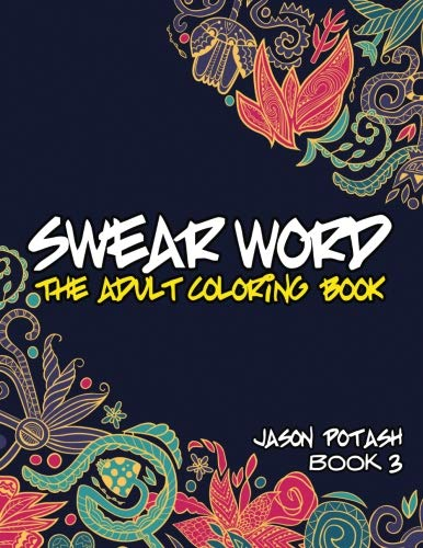 9781533320506: Swear Word The Adult Coloring Book - Vol. 3 (The Stress Relieving Adult Coloring Pages)