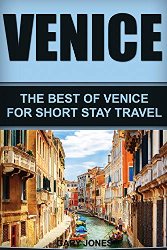 9781533320957: Venice: The Best Of Venice For Short Stay Travel (Short Stay Travel - City Guides)
