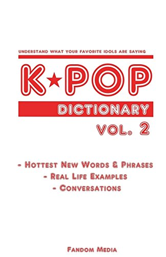9781533321480: KPOP Dictionary Vol. 2: Understand What Your Favorite Idols Are Saying (Volume 2)