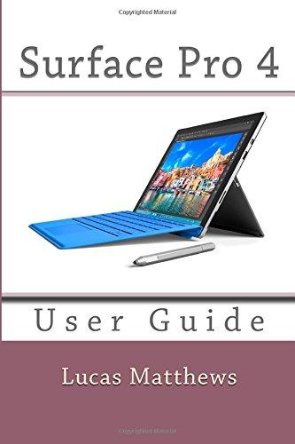 Surface Pro 4: User Guide: Lucas Matthews