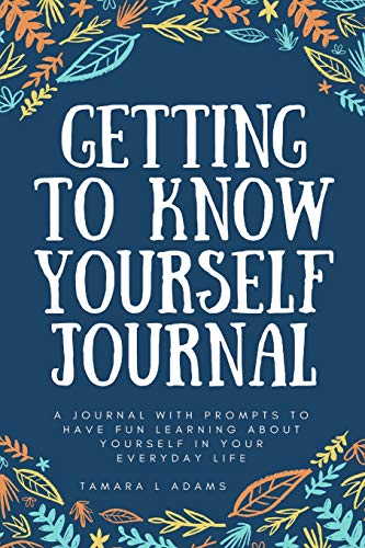 9781533325242: Getting to Know Yourself Journal: A journal with prompts to have fun learning about yourself in your everyday life.