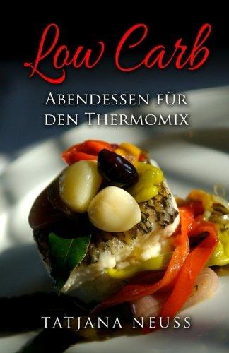 9781533326454: Low Carb: Abendessen für den Thermomix
