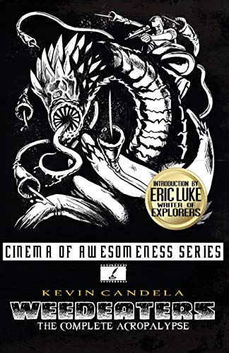 9781533332905: Weedeaters: The Complete Acropalypse (Cinema of Awesomeness) (Volume 1)