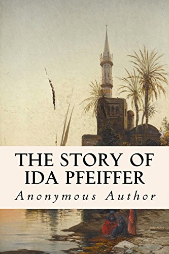 The Story of Ida Pfeiffer (Paperback): Anonymous Author