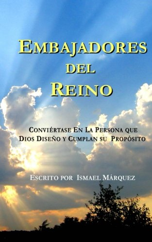9781533336675: Embajadores Del Reino: Conviertase En La Persona que Dios Diseno y Cumplan su Proposito