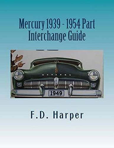 9781533337504: Mercury 1939 - 1954 Part Interchange Guide