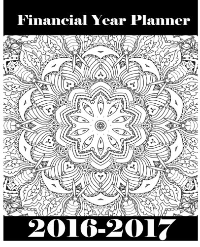 9781533337672: Adult Coloring In Financial Year Weekly Diary 2016-2017: Create Your Calming & Relaxing Personalised Artistry