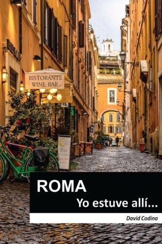 9781533338556: ROMA... Yo estuve allí!: Volume 1 (EL MUNDO...Yo estuve allí!)