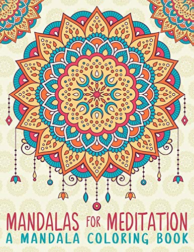 9781533339492: Mandalas For Meditation: A Mandala Coloring Book: A Unique White & Black Background Paper Adult Coloring Book For Men Women Teens Children & Seniors ... Relaxation Stress Relief & Art Color Therapy)