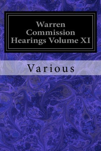 9781533339997: Warren Commission Hearings Volume XI