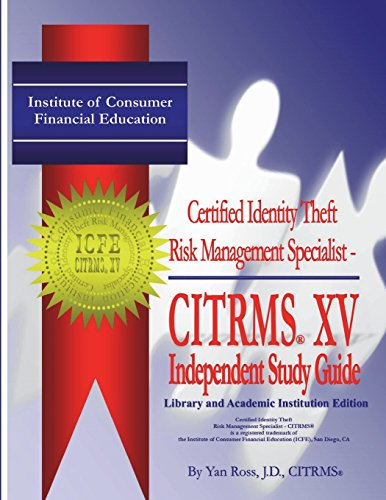 9781533340610: ICFE Certified Identity Theft Risk Management CITRMS XV: Library Edition: Library and Academic Institution Edition of the CITRMS XV Certification Course